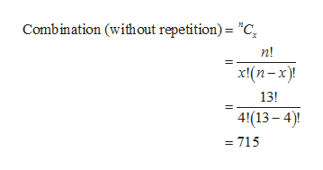"""Combination (without repetition)= """"C n! х(п — х)! 13! 4(13-4) = 715"""