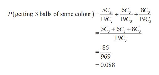P(getting 3 balls of same colour)= 5C3 19C 8C3 6C3 19C 19C 5C6C8C 19C 86 969 -0.088