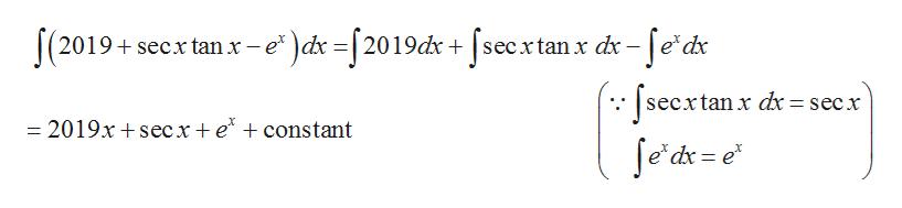 (2019+secx tan x-e )dx-[2019dr + [secx tan x dr -Je'dx secxtanx dxsecx = 2019x + secx+e* + constant e'dx e