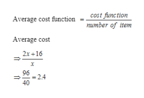 cost function Average cost function number of item Average cost 2x 16 96 2.4 40