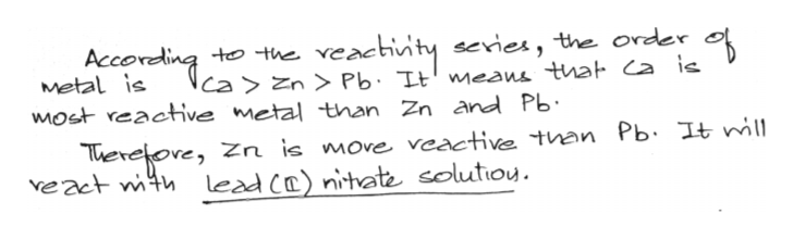 According to the Metal is veachinty series, the order Ca zn Pb. Itmeans that Ca is Most reactive metal than Zn and Pb heretove, Zn is move veactive than Pb It nill veact wthlead Ce) nitvate solutioy.