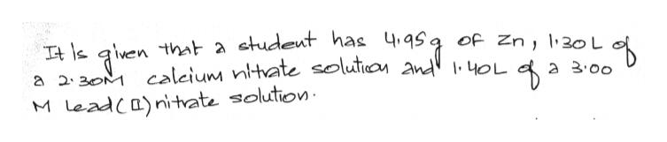 that a studeut has of Zn 30L It a 2 30 caleium nltate solutican 2nd OL M Leada)nitvate solution
