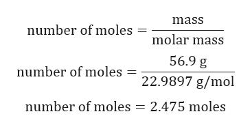 mass number of moles molar mass 56.9 g number of moles 22.9897 g/mol number of moles 2.475 moles