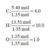 5.40 mol4.0 C: 1.35 mol 13.51 mol 10.0 H: 1.35 mol 1.35 mol1,0 O: 1.35 mol