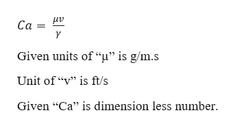 """μν Ca Y Given units of """"u"""" is g/m.s Unit of """"v"""" is ft/s Given """"Ca"""" is dimension less number"""