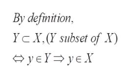 By definition, Yc X, (Y subset of X) yeYyeX