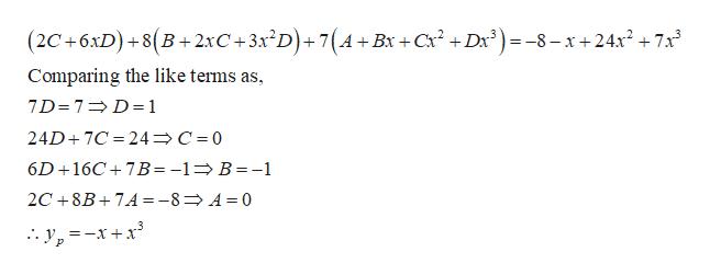 (2C+6xD)+8(B2xC+3x2D)+7(A+ Bx+ Cx2 +Dx3)-8-x+24x27x Comparing the like terms as, 7D 7 D 1 24D 7C 24 C 0 6D 16C 7B=-1B =-1 2C 8B7A=-8A = 0