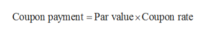Coupon payment Par valuex Coupon rate