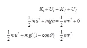 K,+U K+U mu2 mgh=-mv2 +0 2 2 +mgl (1-cose) 2