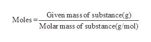 Given mass of substance(g) Moles Molar mass of substance(g/mol)