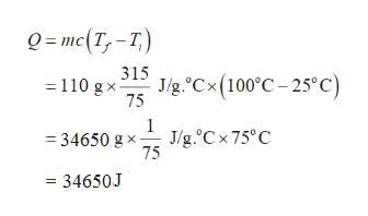 Q= mc(T,-T) 315 = 110 gx 75 J/g Cx(100°C-25c) J/g.°Cx75°C 75 = 34650 gx = 34650J