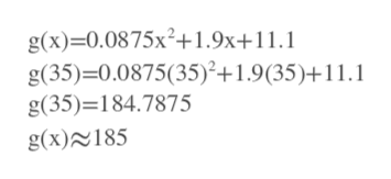 g(x)-0.0875x2+1.9x+11.1 g(35)-0.0875(35)2+1.9(35)+11.1 g(35)=184.7875 g(x)185