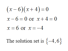 (x-6)(x+ 4) 0 x -6 0 or x+ 4 = 0 x 6 or x-4 The solution set is {-4,6}