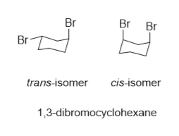 Br Br Br Br7 cis-isomer trans-isomer 1,3-dibromocyclohexane