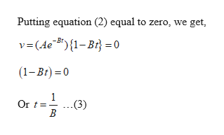 Putting equation (2) equal to zero, we get, v(Ae B){1-Br0 (1-Br) 0 Or t (3)