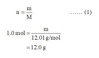 m (1) M 1.0 mol 12.01 g/mol 12.0 g