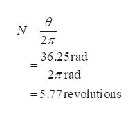N = 27T 36.25rad 27 rad =5.77revoluti ons