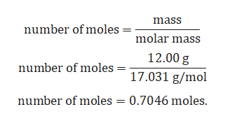 mass number of moles molar mass 12.00 g number of moles = 17.031 g/mol number of moles = 0.7046 moles.