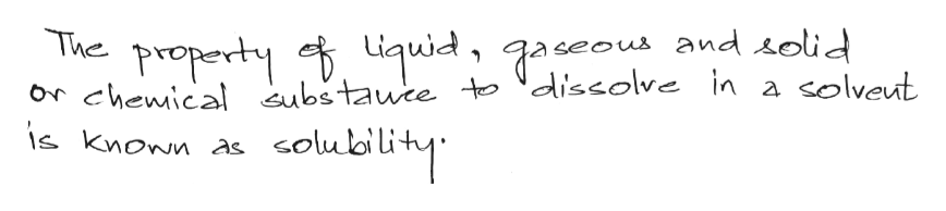 The property Liqud, gaseous and solid or chewical ubstawce b discolve in a s knoww as solveut colubilit