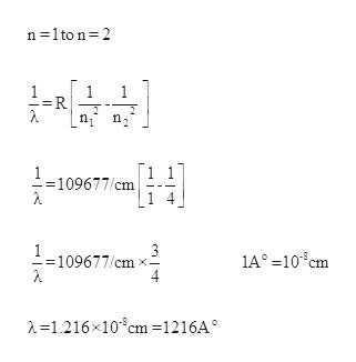 n 1to n 2 1 R 2 1 1 109677/cm 3 109677/cm 4 1A°-10cm -1.216x10m =1216A°