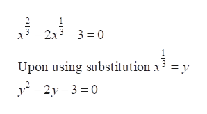 - 2x3 -3 0 Upon using substitution x3 = y 2y30
