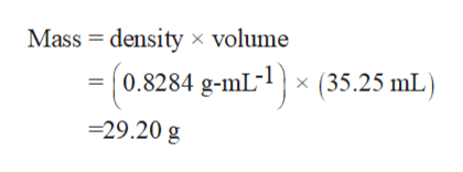 Mass density volume 0.8284 g-mL1x (35.25 mL) -29.20 g