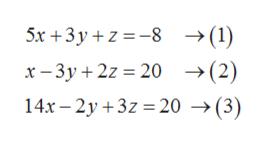 5x 3y z-8 (1) x-3y 2z 20 ->(2) 14x-2y 3z 20 ->(3)