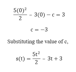 5(0)2 - 3(0) - c = 3 2 c 3 Substituting the value of c, 5t2 s(t) 2 3t3