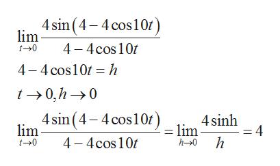 4 sin (4-4 cos10) lim 4 4cos 10 4-4 cos10 h t- 0 t0,h-0 4sin (4-4 cos10)_ 1: 4 sinh lim t- 0 =4 h 4 4cos 10 h-0