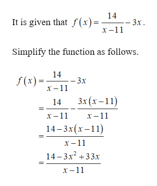 14 - 3х. It is given that f(x)= -11 Simplify the function as follows 14 -3x f(x)11 Зx (x-11) 14 х -11 х -11 14-3x(x-11 х -11 14-3x233x х —11