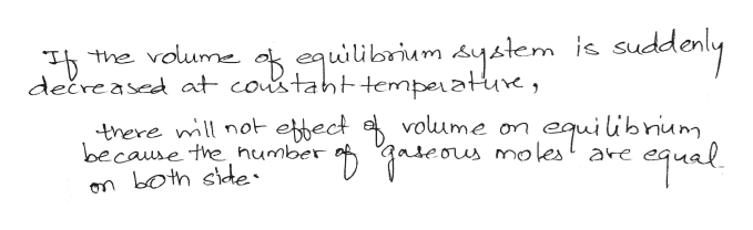 the voume k equiibrium system dečreased at costaht tempeatue, uddonly is sud there mll not ebect because the humber on both side volume on w molest are equilibniam