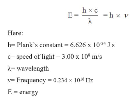 hx c Е- h x v Here h- Plank's constant = 6.626 x 1034 Js c= speed of light 3.00 x 108 m/s = wavelength v Frequency 0.234 x 1016 Hz E energy
