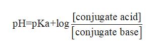 PH=pKa+log conjugate acid [conjugate base]