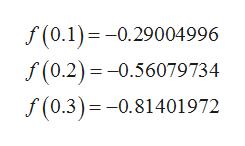 f(0.1)0.29004996 f(0.2)0.56079734 f(0.3) 0.81401972