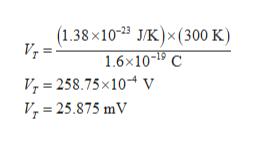 (1.38x10-23 J/K)x(300 K) V, = 1.6*10T C V, = 258.75x10- v V 25.875 mV