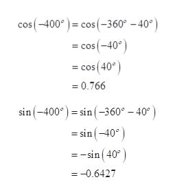 cos(-400)cos(-360° -40 cos(-40 cos(40°) 0.766 sin(-400esin(-360° -40 =sin(-40 =-sin(40° =-0.6427