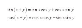 sin (x+y)sin xcos y + cos xsin y cos (x+y)cos xcos y-sin xsin y