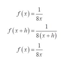 1 f(x) 8.x 1 f(x+h)= 8(x+h) 1 f(x)= 8.r