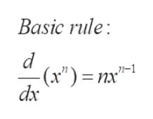"Basic rule: d -(x"")= nx dx n-1"