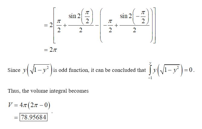 """sin 2 2 sin 2 2 2 2 2 2 = 27T j:(=F)-0. (-y"""") Since y is odd function, it can be concluded that Thus, the volume integral becomes V 4T(2T -0) 78.95684"""