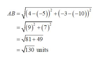 AB = (4-(-5)(-3-(-10) -o+(7 = v81+49 v130 units