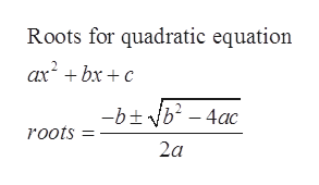Roots for quadratic equation axbxc 2 -btb-4ac roots 2a