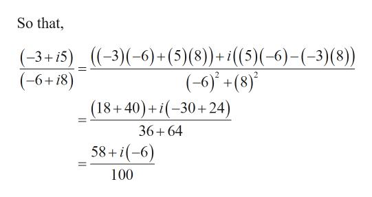 So that (-3+15)_ ((-3)(-6)+(5)(8)+ i(5)(-6)-(-3) (8)) (-6+(8) (18+40)30+24) (-6+18) 36+64 58+(-6 100