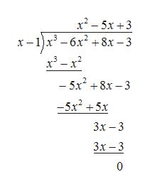х? - 5х +3 х -1)х* - бх? + 8х — 3 х3 — х? - 5x? + 8х — 3 -5x? + 5х 3х — 3 3х — 3 0