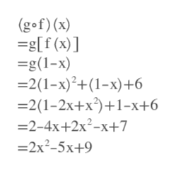 (gof) (x) -g[f (x)] =g(1-x) 2(1-x)2+(1-x)+6 2(1-2x+x21-x+6 -2-4x+2x2-x+7 -2x2-5x+9