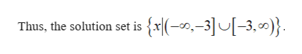 Thus, the solution set is {x (-0,-3]U[-3,)}