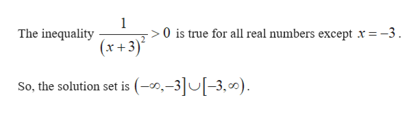 1 The inequality 0 is true for all real numbers except x =-3 (x+3) (-0-3-3,0) So, the solution set is