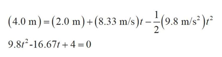 (4.0 m)(2.0 m)+(8.33 m/s)t-(9.8 m/s2 )f 9.82-16.67t 4 0