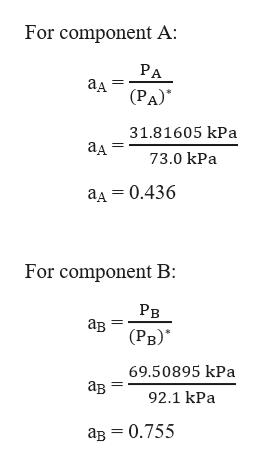 "For component A: РА ад (РА)"" 31.81605 kPа ад 73.0 kPa ад — 0.436 For component B: Рв ав (Рв)"" 69.50895 kPa ав 92.1 kPa ав — 0.755"