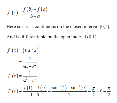 """f (b)-f(a) f(c) b-а Here sin -x is continuous on the closed interval [0,1]. And is differentiable on the open interval (0,1) f(x)(sinx 1 М-х? 1 f(c) vI-c2 f (1)-(0) sin(1)-sin""""(0) (e) 1 0 1 2 2"""